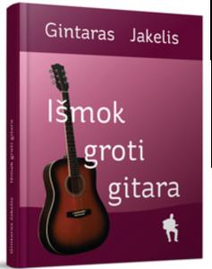 Išmok groti gitara Gintaras Jakelis
